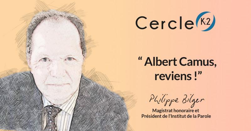 Aujourd'hui on aurait eu besoin d'Albert Camus... - Cercle K2