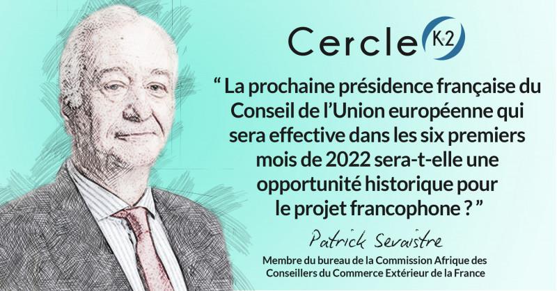 La francophonie économique : sortons de l'incantation ! - Cercle K2