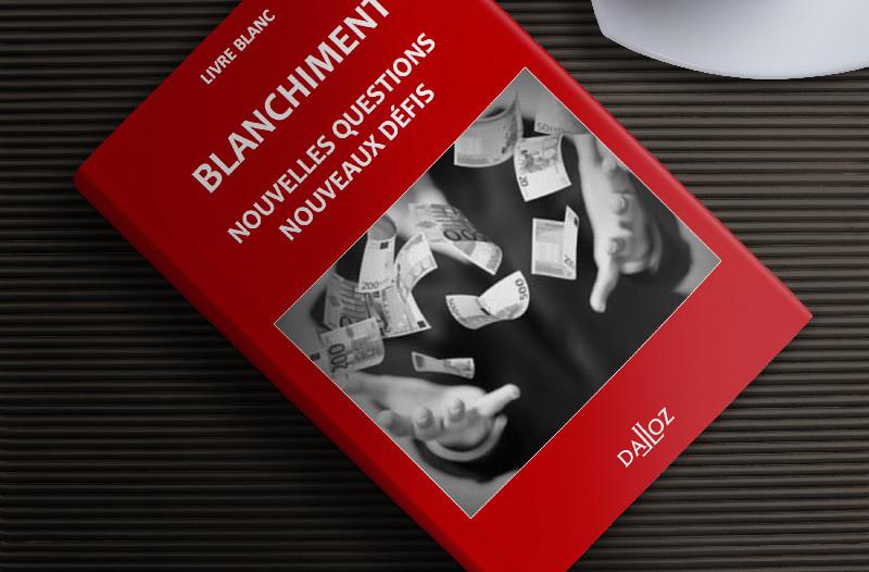 Livre blanc - Blanchiment : nouvelles questions, nouveaux défis - Cercle K2