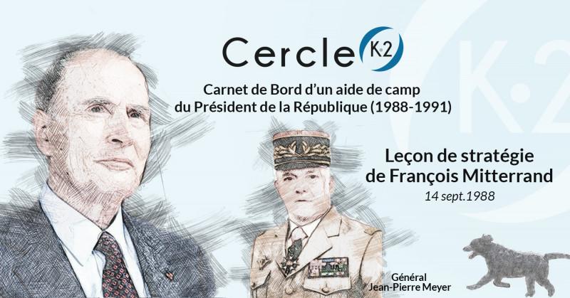 Leçon de stratégie de François Mitterrand - Cercle K2